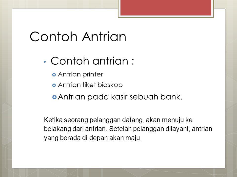 Contoh Antrian Contoh antrian : Antrian pada kasir sebuah bank.