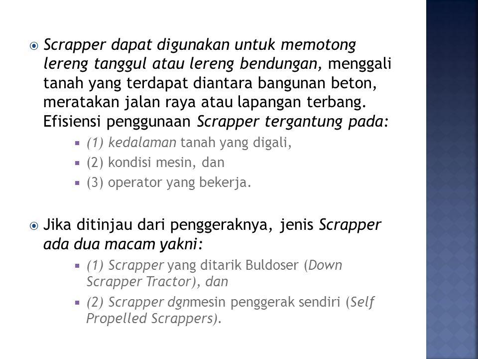 Jika ditinjau dari penggeraknya, jenis Scrapper ada dua macam yakni: