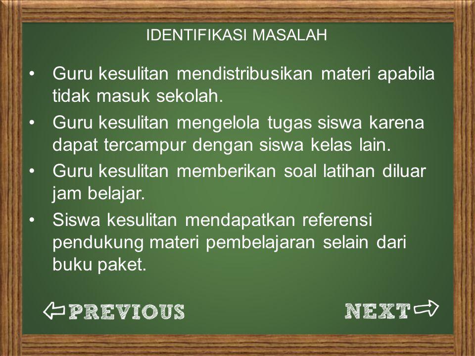 Guru kesulitan mendistribusikan materi apabila tidak masuk sekolah.