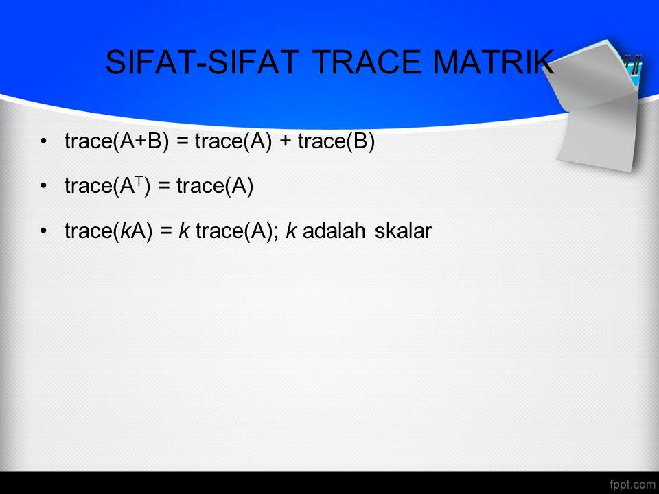 SIFAT-SIFAT TRACE MATRIK