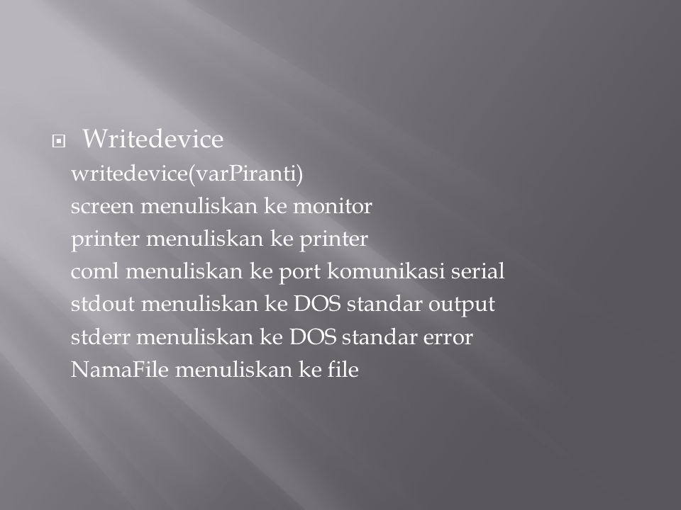 Writedevice writedevice(varPiranti) screen menuliskan ke monitor