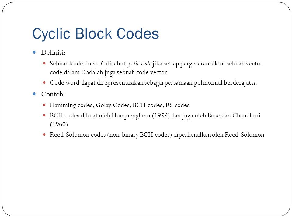Cyclic Block Codes Definisi: Contoh: