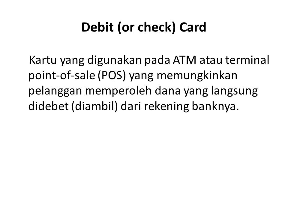Debit (or check) Card