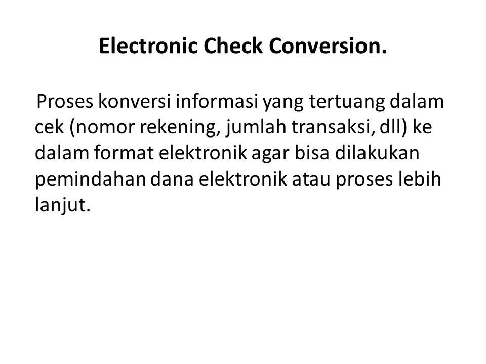 Electronic Check Conversion.