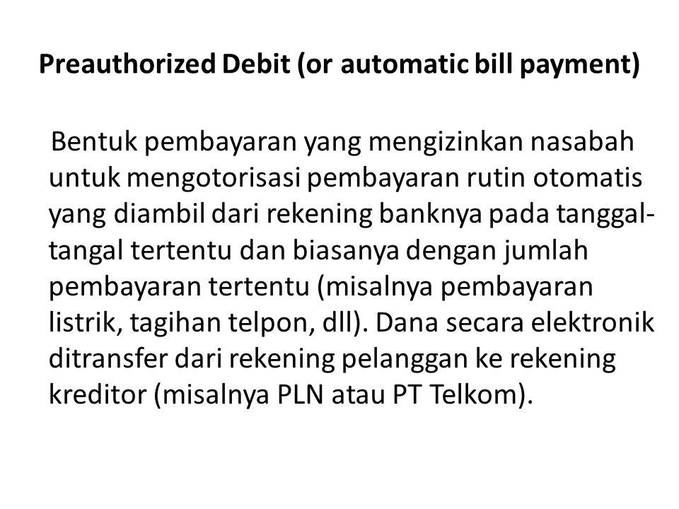 Preauthorized Debit (or automatic bill payment)