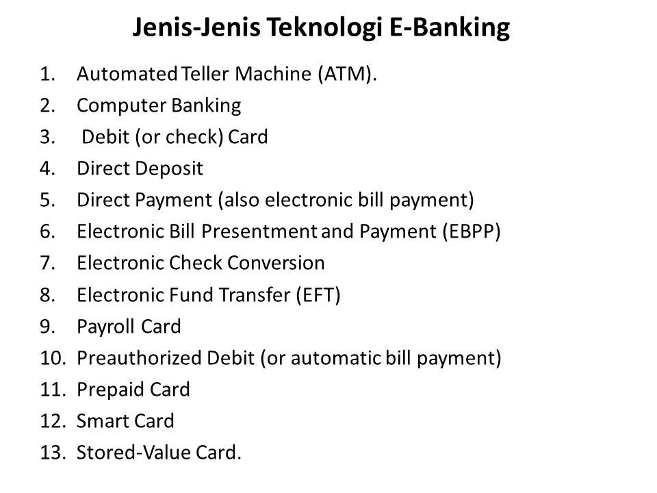 Jenis-Jenis Teknologi E-Banking