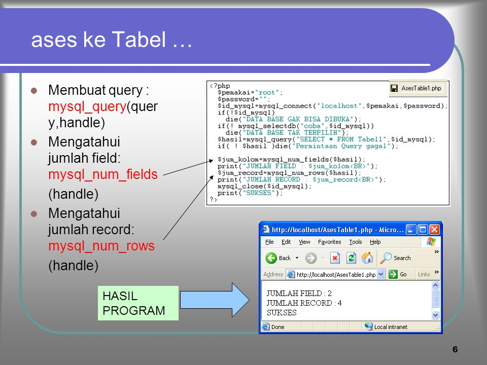 ases ke Tabel … Membuat query : mysql_query(query,handle)