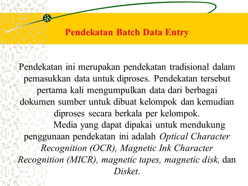 Pendekatan Batch Data Entry