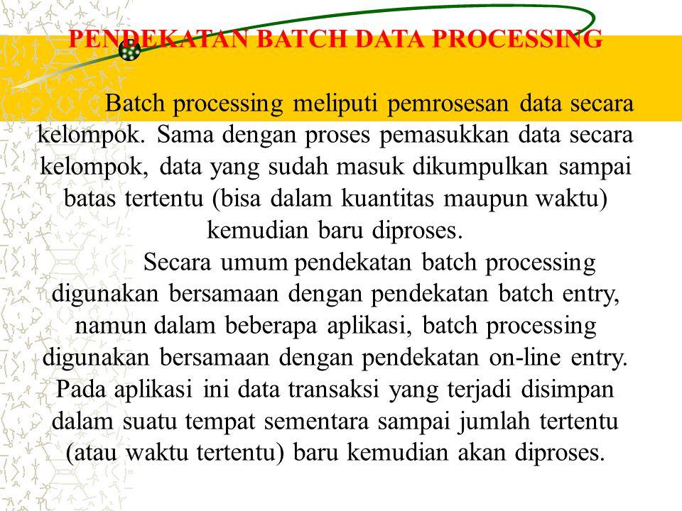 PENDEKATAN BATCH DATA PROCESSING