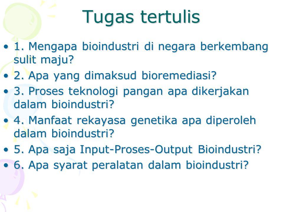 Tugas tertulis 1. Mengapa bioindustri di negara berkembang sulit maju