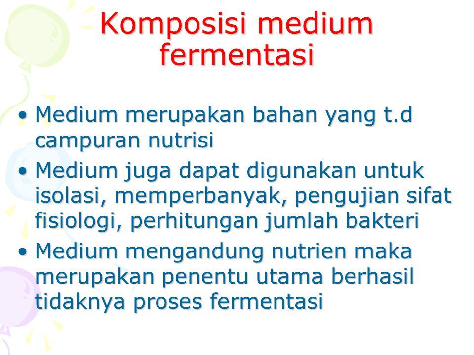 Komposisi medium fermentasi