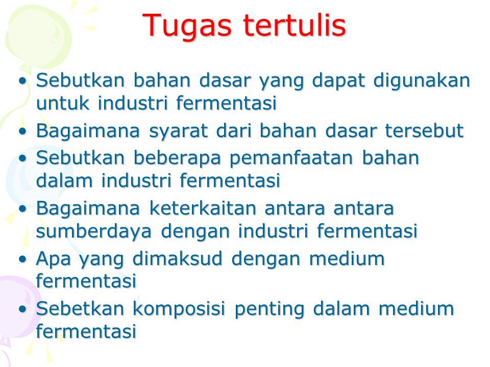 Tugas tertulis Sebutkan bahan dasar yang dapat digunakan untuk industri fermentasi. Bagaimana syarat dari bahan dasar tersebut.