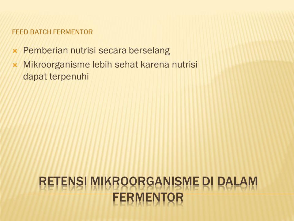 Retensi mikroorganisme di dalam fermentor