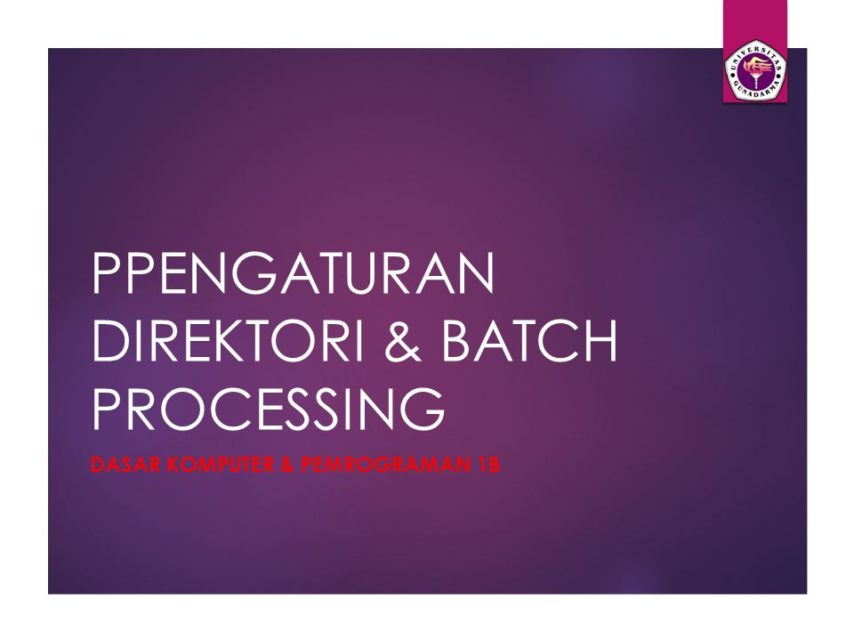 PPENGATURAN DIREKTORI & BATCH PROCESSING