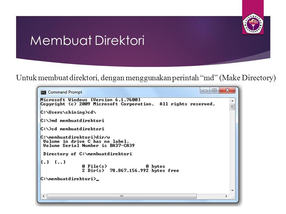 Membuat Direktori Untuk membuat direktori, dengan menggunakan perintah md (Make Directory)