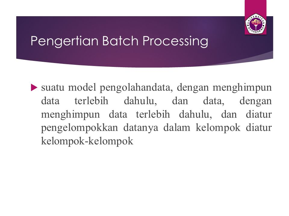 Pengertian Batch Processing