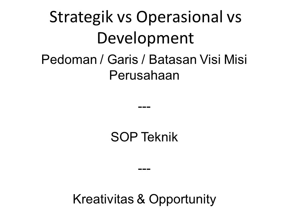 Strategik vs Operasional vs Development