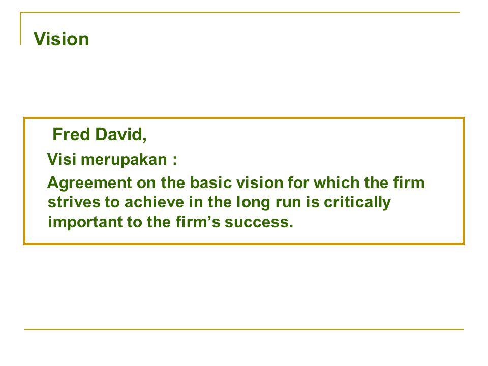 Fred David, Vision Visi merupakan :