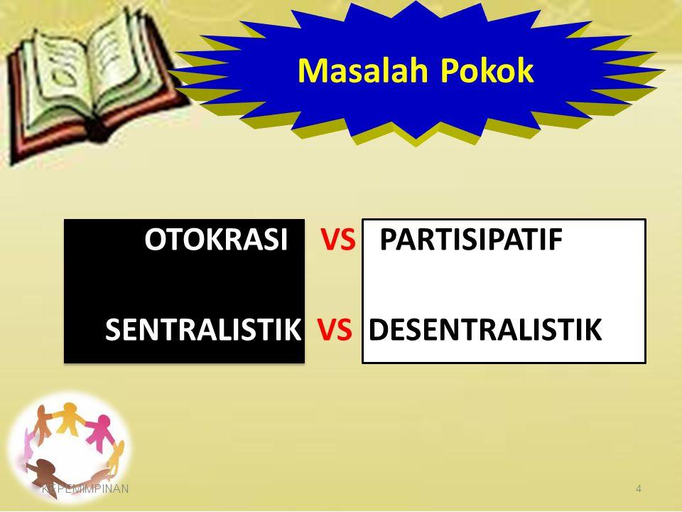 OTOKRASI VS PARTISIPATIF SENTRALISTIK VS DESENTRALISTIK