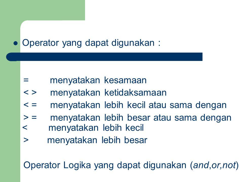 Operator yang dapat digunakan :