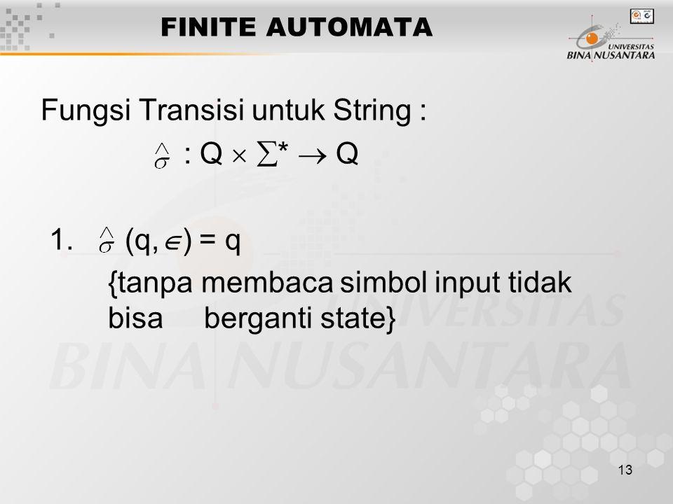 Fungsi Transisi untuk String : : Q  *  Q 1. (q,) = q
