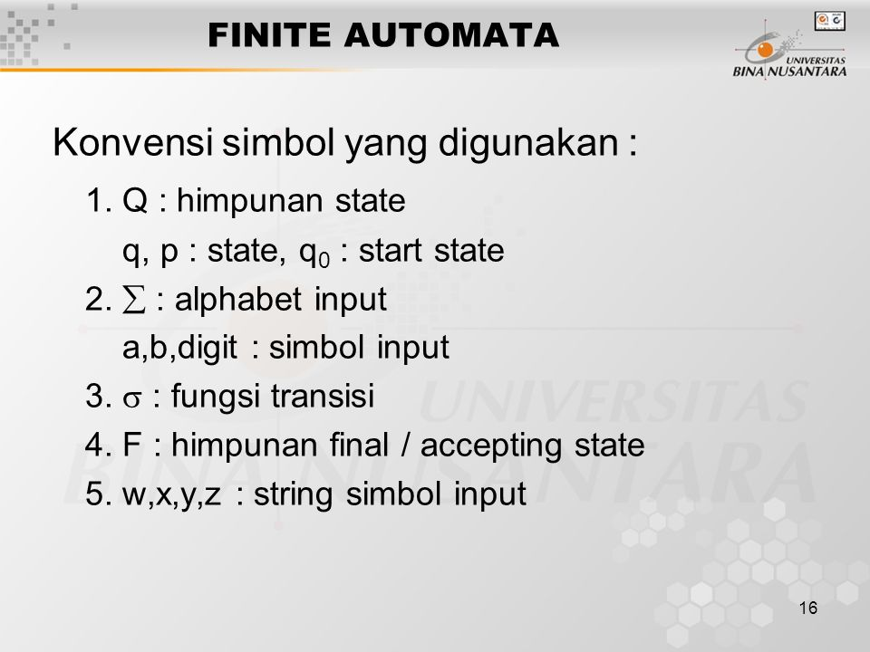 Konvensi simbol yang digunakan : 1. Q : himpunan state