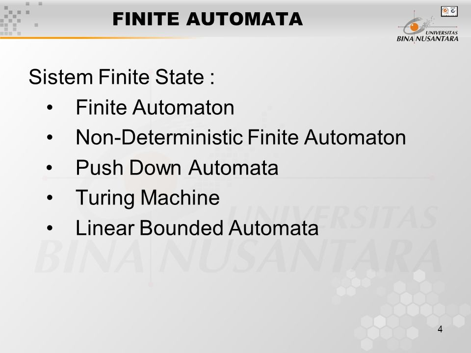 • Non-Deterministic Finite Automaton • Push Down Automata