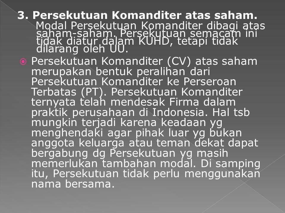 3. Persekutuan Komanditer atas saham.