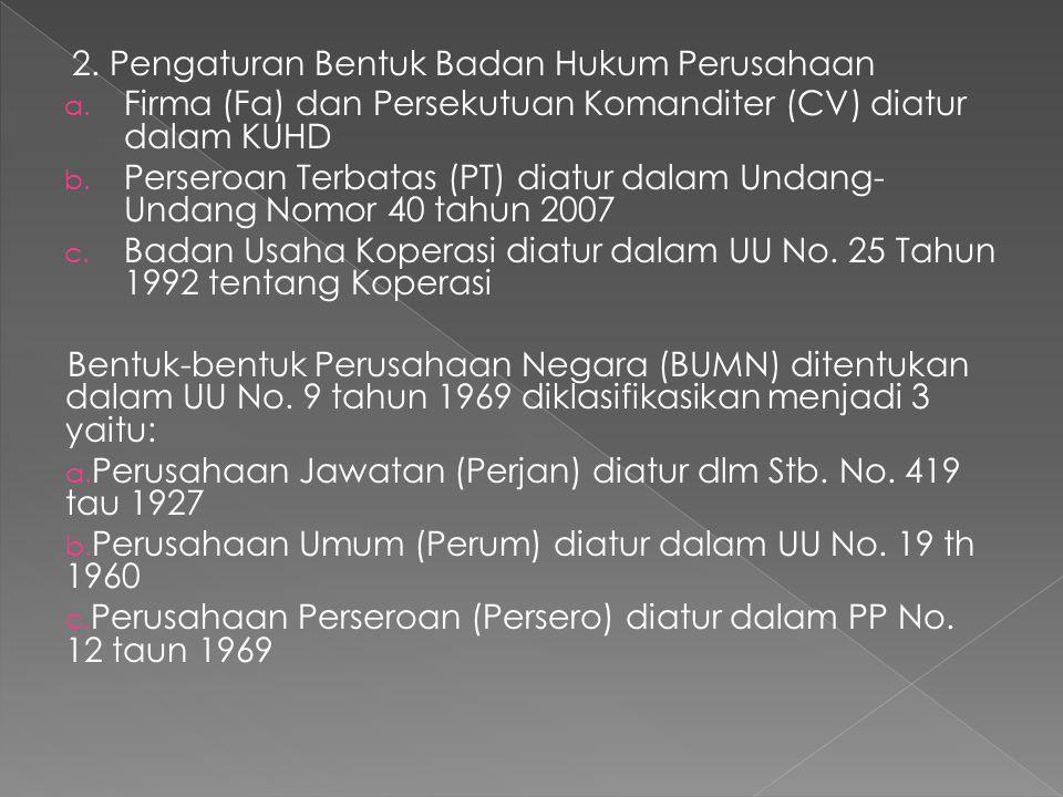 2. Pengaturan Bentuk Badan Hukum Perusahaan