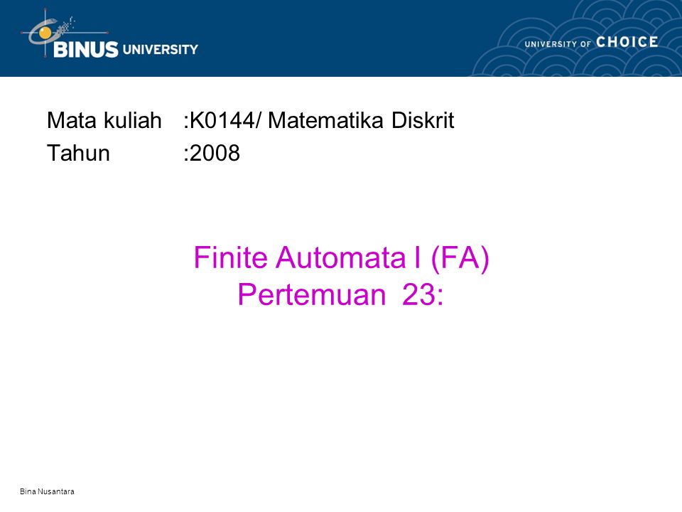 Finite Automata I (FA) Pertemuan 23: