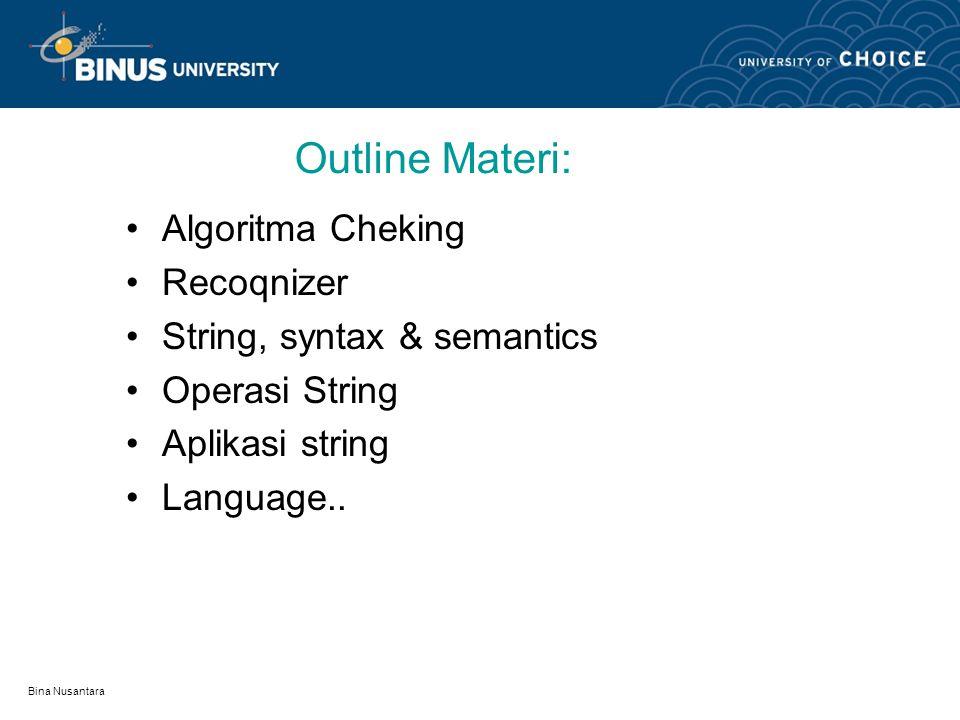 Outline Materi: Algoritma Cheking Recoqnizer