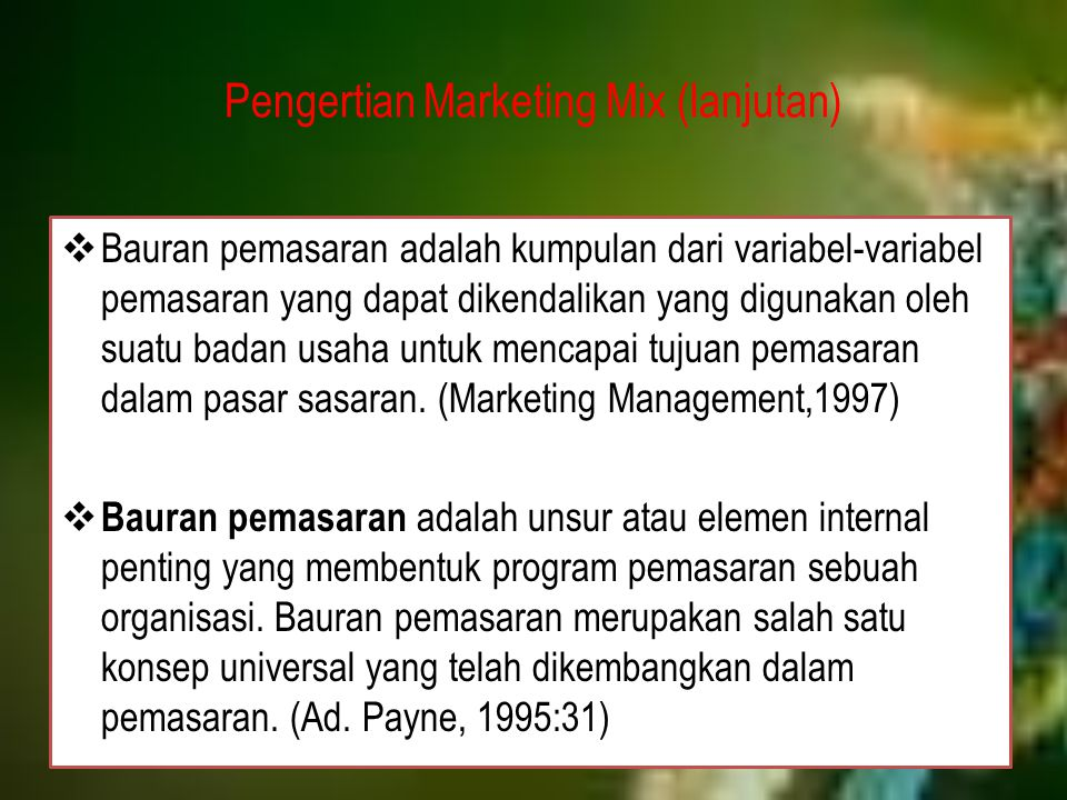 Pengertian Marketing Mix (lanjutan)