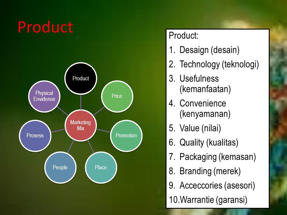 Product Product: Desaign (desain) Technology (teknologi)