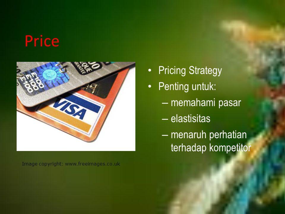 Price Pricing Strategy Penting untuk: memahami pasar elastisitas