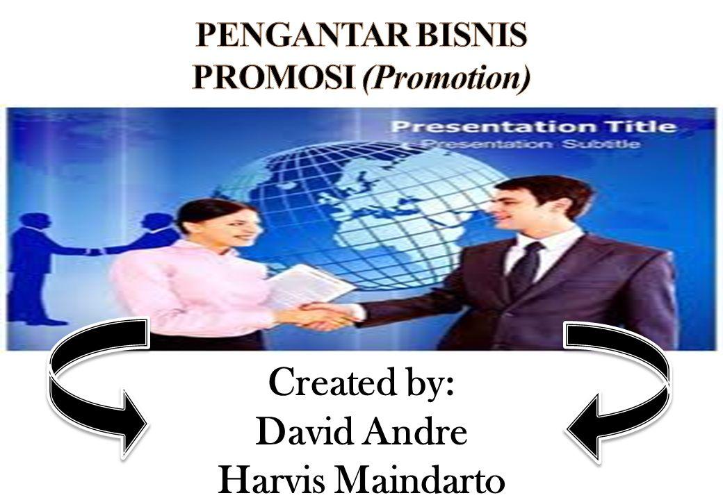 PROMOSI (Promotion) Suatu tindakan menginformasikan atau