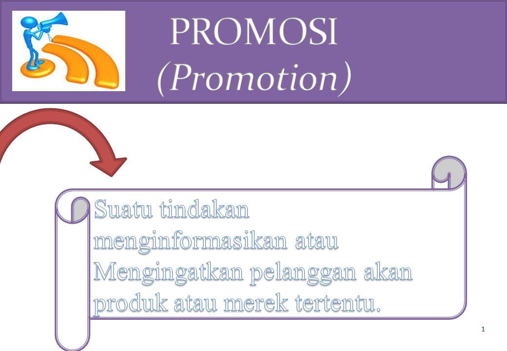 PROMOSI (Promotion) Pembahasan Mengenai: