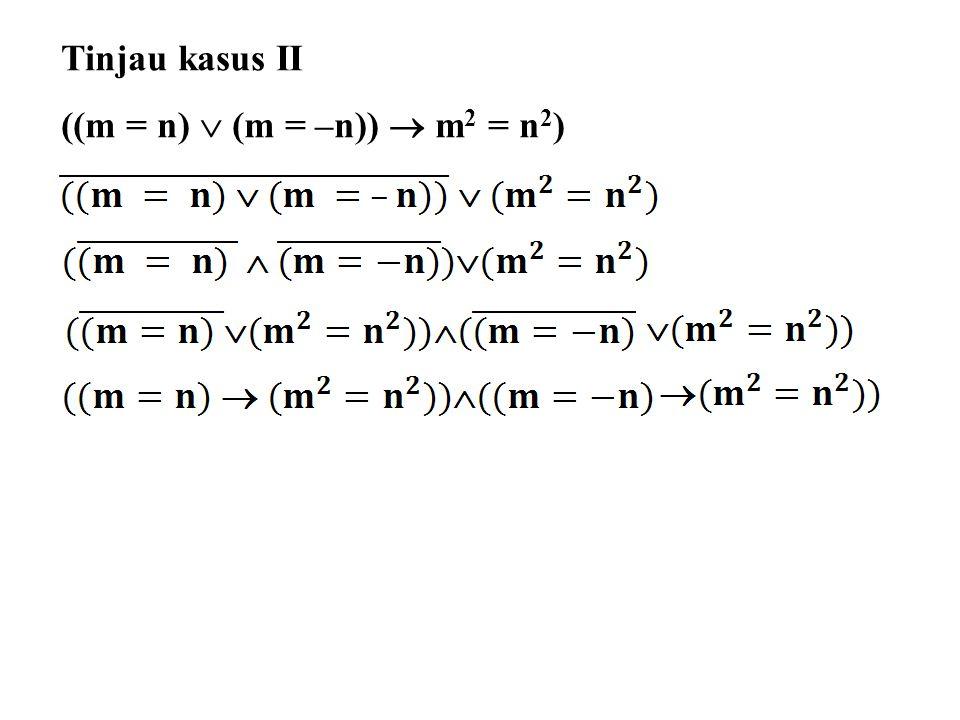 Tinjau kasus II ((m = n)  (m = –n))  m2 = n2)