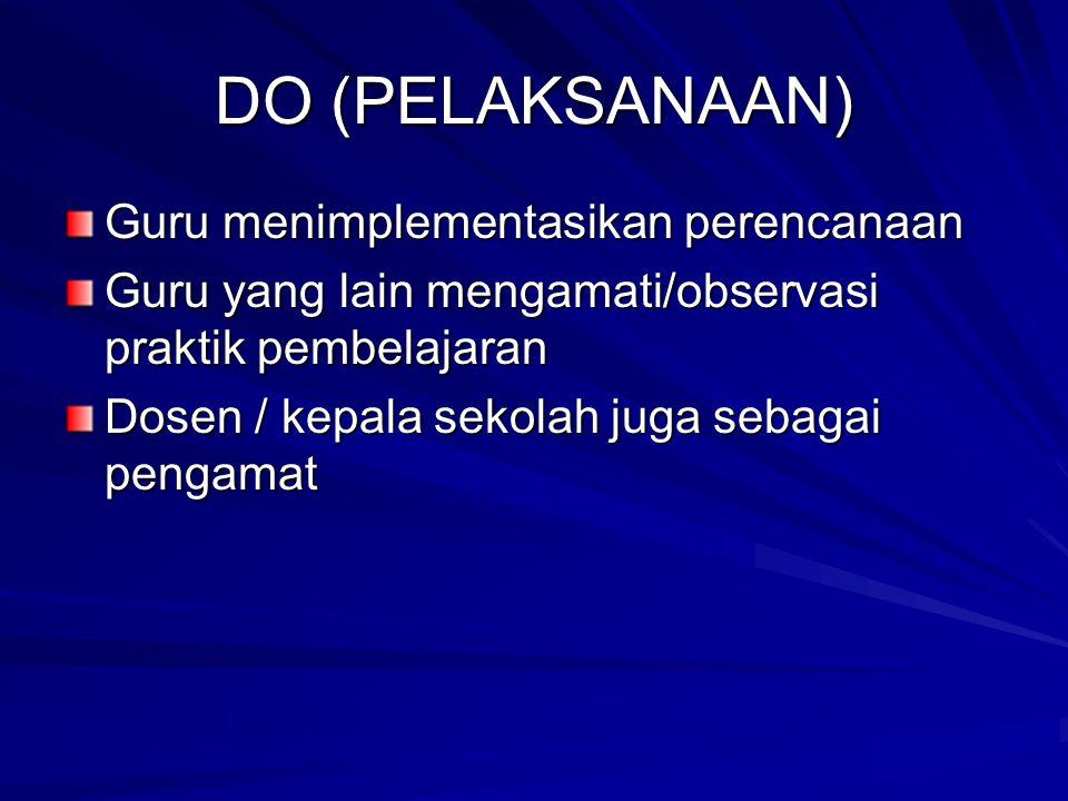 DO (PELAKSANAAN) Guru menimplementasikan perencanaan