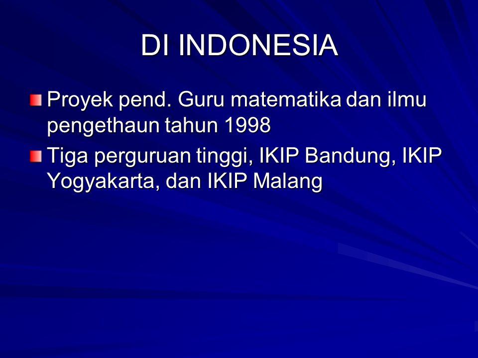 DI INDONESIA Proyek pend. Guru matematika dan ilmu pengethaun tahun 1998.