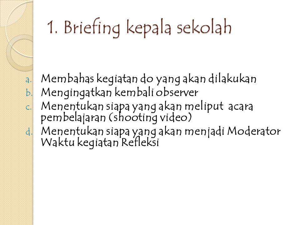 1. Briefing kepala sekolah