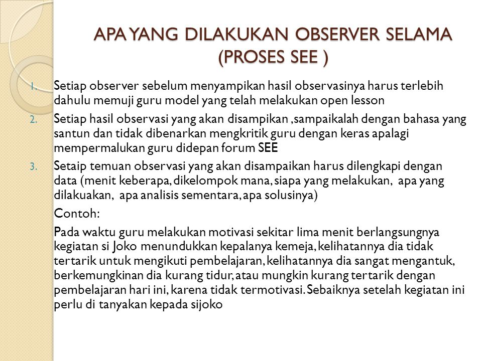APA YANG DILAKUKAN OBSERVER SELAMA (PROSES SEE )