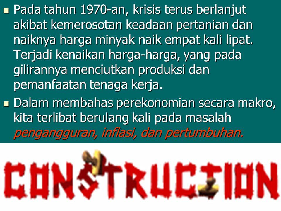 Pada tahun 1970-an, krisis terus berlanjut akibat kemerosotan keadaan pertanian dan naiknya harga minyak naik empat kali lipat. Terjadi kenaikan harga-harga, yang pada gilirannya menciutkan produksi dan pemanfaatan tenaga kerja.
