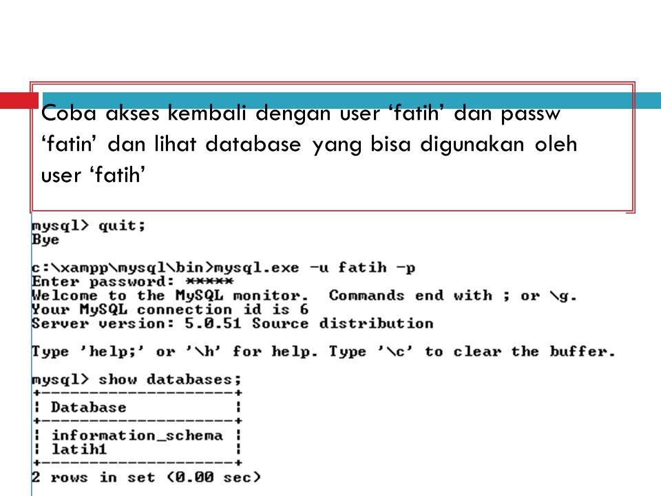 Coba akses kembali dengan user 'fatih' dan passw 'fatin'