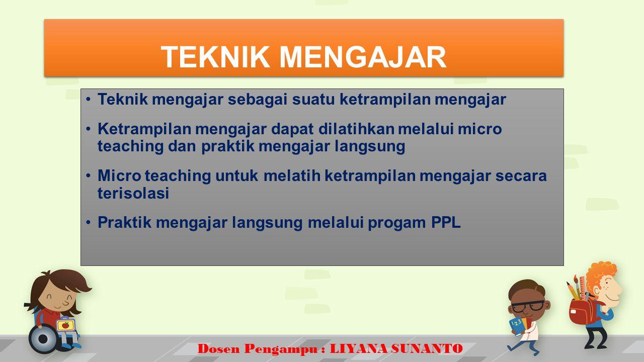 TEKNIK MENGAJAR Teknik mengajar sebagai suatu ketrampilan mengajar