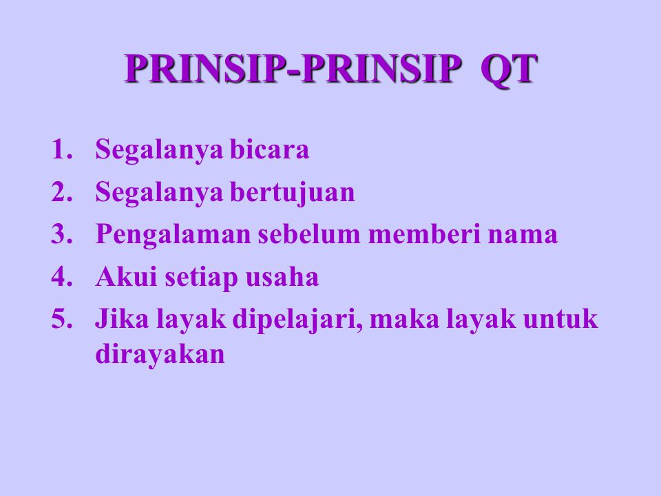 PRINSIP-PRINSIP QT Segalanya bicara Segalanya bertujuan