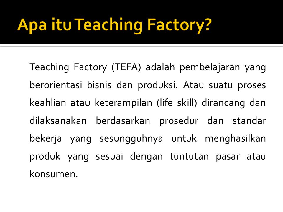 Apa itu Teaching Factory