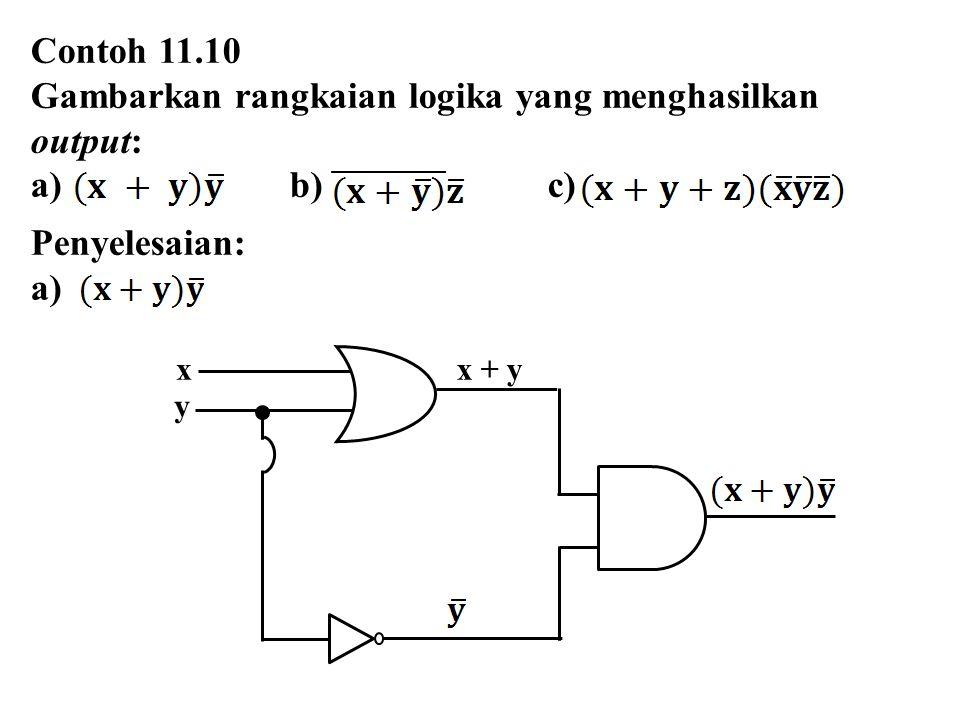 Gambarkan rangkaian logika yang menghasilkan output: b) c)