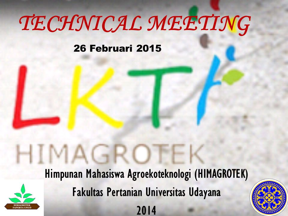 TECHNICAL MEETING Himpunan Mahasiswa Agroekoteknologi (HIMAGROTEK)