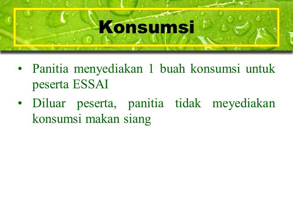 Konsumsi Panitia menyediakan 1 buah konsumsi untuk peserta ESSAI