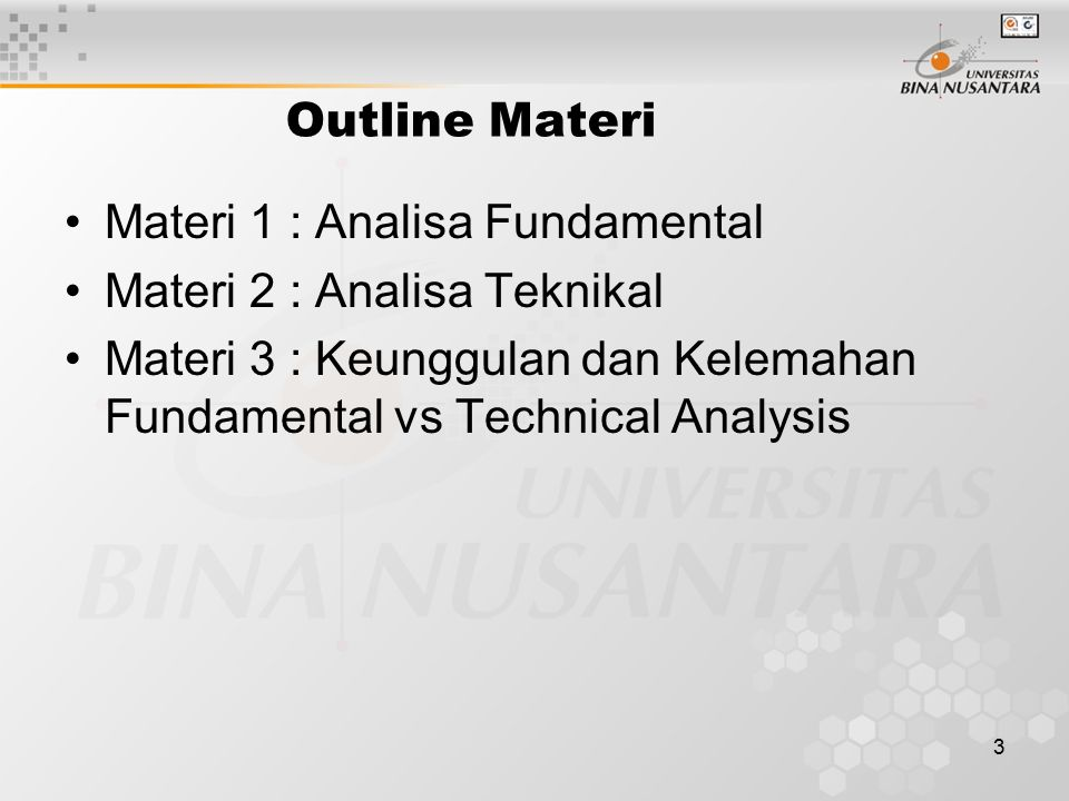 Outline Materi Materi 1 : Analisa Fundamental. Materi 2 : Analisa Teknikal.